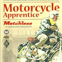 Matchless Motorcycles: the history of the family that formed it and the people that worked there.